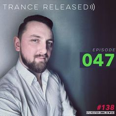 """Check out """"Trance Released Episode 047 #138"""" by Sylvester Konczewski on Mixcloud"""