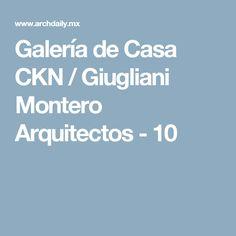 Galería de Casa CKN / Giugliani Montero Arquitectos - 10