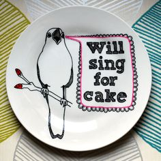 Hand Drawn Plate  Bird Will Sing For Cake by InkBandit on Etsy, $30.00