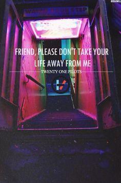 Friend Please - Twenty One Pilots