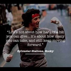 Rocky Balboa Quotes. I can't believe how true this is.