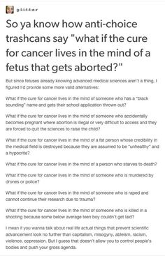 Preach! This is so true, u pro-lifes need to shut up and let women make their own choices about their own bodies!