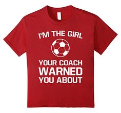 e6867500b70 The Girl Your Coach Warned You About Girl's Soccer T Shirt 12 Cranberry