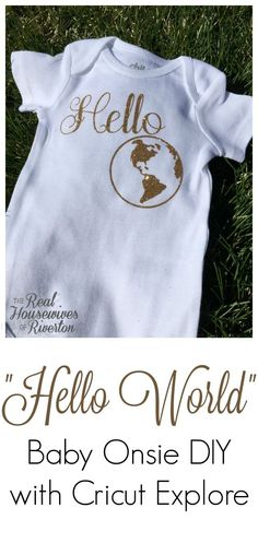 Possibly my favorite iron-on vinyl project my Hello World baby onsie has stolen my heart. I'm excited to share the cut file so you can make your own today.