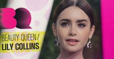 BEAUTY QUEEN: LILY COLLINS