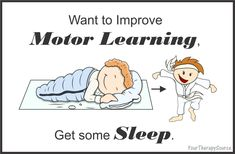 Want to Improve Motor Learning? Go to Sleep. - Your Therapy Source Physical Therapy Exercises, Pediatric Occupational Therapy, Pediatric Ot, Gross Motor Activities, Gross Motor Skills, Therapy Activities, Therapy Ideas, Motor Planning, Activities Of Daily Living