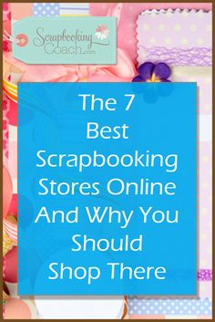 You can still find cheap scrapbook supplies by looking in the right places. Discover the 7 best scrapbooking stores that you should be shopping at!