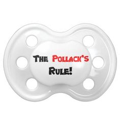 Th Pollack's Rule! Pacifiers