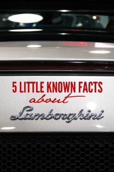 Say what!? Here are 5 Little Known Facts About Lamborghini you might not have already known.