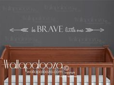 Hey, I found this really awesome Etsy listing at https://www.etsy.com/listing/239505453/be-brave-little-one-wall-decal-arrow