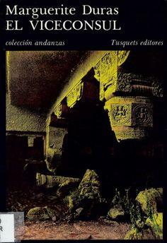 El vicecónsul / Marguerite Duras ; traducción de Enrique Sordo. -- Barcelona : Tusquets, 1986 en http://absysnetweb.bbtk.ull.es/cgi-bin/abnetopac01?TITN=543495