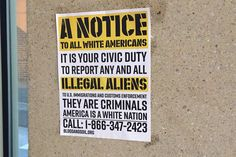 """""""It is your civic duty to report any and all illegal aliens,"""" one flier said."""