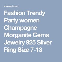 Fashion Trendy Party women Champagne Morganite Gems Jewelry 925 Silver Ring Size 7-13