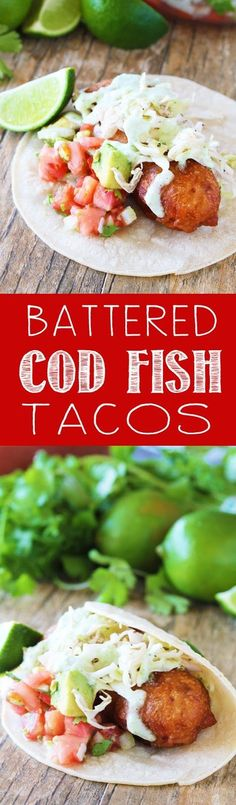 Flaky cod fish is battered and fried for the most delicious Battered Cod Fish Tacos. Top it off with a simple slaw and avocado salsa and you have an easy, and tasty dinner.