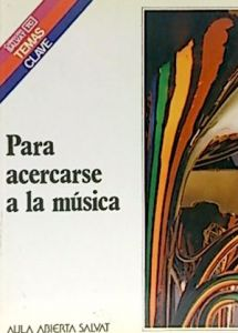 Téllez Videras, José Luis. Para acercarse a la Música. Colección Salvat Temas Claves