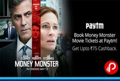 #Paytm is offering Upto Rs.75 $Cashback on $Book #MoneyMonster #Movie #Tickets. Paytm Coupon Code – MONEYMONSTER75  http://www.paisebachaoindia.com/75-cashback-on-book-money-monster-movie-paytm/