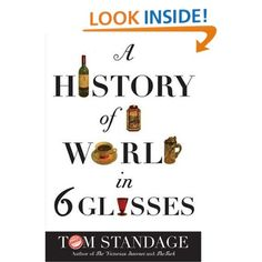 Amazon.com: A History Of The World In Six Glasses (9780802714473): Tom Standage: Books