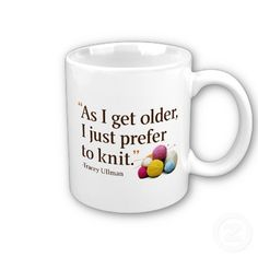 Funny knit quote coffee mugs,I THINK THIS COVERS ,YOUR COLLECTION PREFERENCES AND YOUR  AND  1 OF YOUR KNITTING HOBBIES X