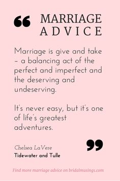 Marriage is one of life's greatest adventures! Wise words from Chelsea LaVere (editor of @tidewatertulle)
