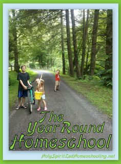 The Year Round Homeschool (HolySpiritLedHomeschooling.net)
