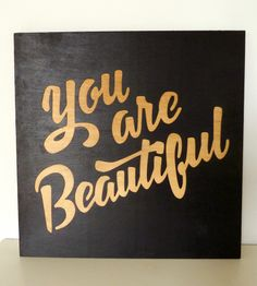 You Are Beautiful Wood Art | Love it