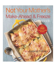 Love this Not Your Mother's Make-Ahead & Freeze Cookbook on #zulily! #zulilyfinds