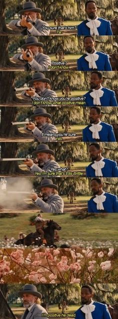 """Are you positive?"" ""I'm positive he's dead"" Django Unchained Quentin Tarantino, Tarantino Films, Death Proof, Reservoir Dogs, Pulp Fiction, Django Desencadenado, Django Unchained, Drame, Movie Lines"