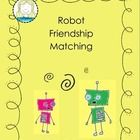 Robot Friendship Matching Game  uses matching to teach social skills related to friendship skills.  Includes 72 cards: includes 24 character cards, 24 definitions and 24 scenarios