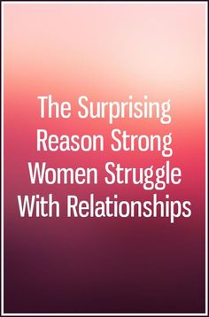 The Surprising Reason Strong Women Struggle With Relationships Relationship Advice Quotes, Strong Relationship, Relationships Love, Healthy Relationships, Love Now, Sex And Love, Love Advice, Love Dating, Zodiac Mind