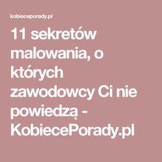 11 sekretów malowania, o których zawodowcy Ci nie powiedzą - KobiecePorady.pl