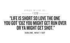 Lyrics To Live By ~Sublime~