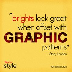 Style quotes by Stacy London, Westfield Style Magazine