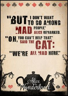 Alice in Wonderland Quote Poster Typographic Print by Redpostbox ..... love this line...