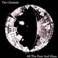 """""""All The Dust And Glass"""" to przede wszystkim """"Reflections After Jane"""" – najlepszy lub jeden z kilku definitywnie najlepszych utworów w dorobku The Clientele. Kompozycja totalna pod względem upojności klimatu i poetyckości tekstu."""