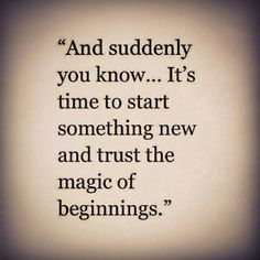 And suddenly, you know... #TheMagic #NewBeginnings