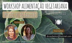 Já se inscreveram? Workshop alimentação vegetariana dia 21 de janeiro no Porto!  Será um workshop teórico-prático em que vão aprender as bases de uma alimentação 100% vegetal e saudável.  Os participantes irão ganhar noções acerca da composição e planeamento de refeições completas simples e acessíveis.