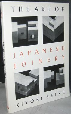 """""""The Complete Japanese Joinery"""" by Hideo Sato and Yasua Nakahara.                                                                                                                                                                                 Más"""