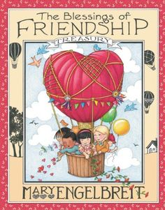The Blessings of Friendship Treasury by Mary Engelbreit http://www.amazon.com/dp/0310745098/ref=cm_sw_r_pi_dp_KLXvxb0FZ1V2Y
