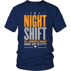 If you have ever worked night shift, this tee says it all...