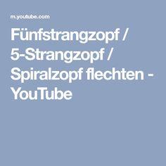 Fünfstrangzopf / 5-Strangzopf / Spiralzopf flechten - YouTube