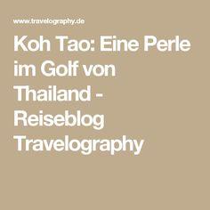 Koh Tao: Eine Perle im Golf von Thailand - Reiseblog Travelography