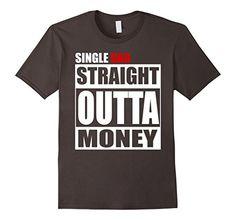 Single Dad Straight Outta Money T-shirt