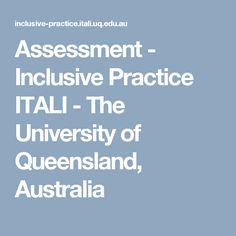 Assessment - Inclusive Practice ITALI - The University of Queensland, Australia Queensland Australia, Early Education, Assessment, University, Early Childhood Education, Early Years Education, Business Valuation, Community College, Colleges