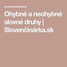 Ohybné a neohybné slovné druhy | Slovenčinárka.sk