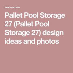 Pallet Pool Storage 27 (Pallet Pool Storage 27) design ideas and photos