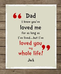 Dad I know you have loved me as long as I've by WordsWorkPrints