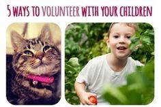 5 Ways to volunteer with your kids