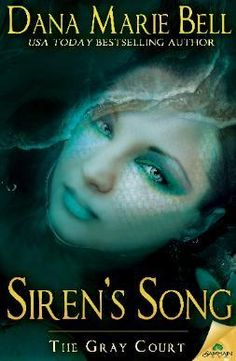Siren's Song by Dana Marie Bell | Gray Court, #5 | Publisher: Samhain | Release Date: September 9, 2014 | #Paranormal