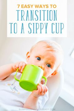 Looking for ways to transition to a sippy cup? These 7 easy ways show you how to help your child. Plus, learn what age to start a sippy cup and more!