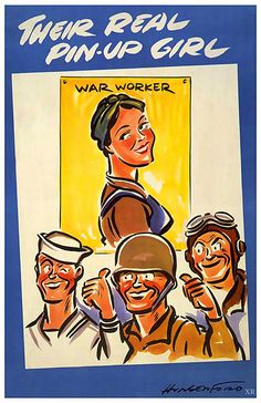 Soldiers love war workers! ~ WWII era poster glorifying women working in munitions, ca. 1940s.